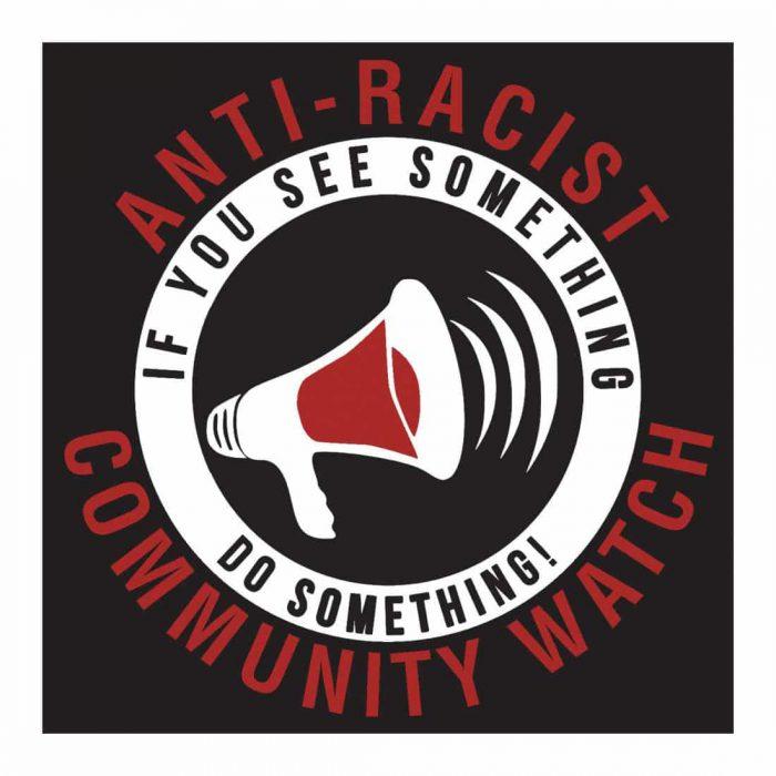 Anti-Racist Neighborhood Watch Sticker